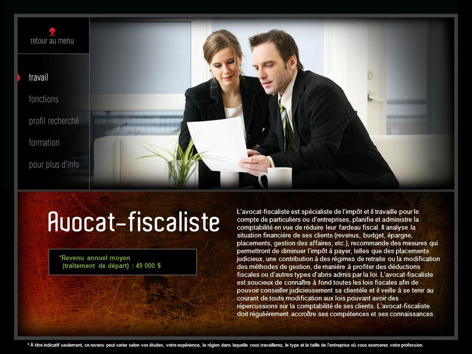 L'avocat-fiscaliste est spécialiste de l'impôt et il travaille pour le compte de particuliers ou d'entreprises, planifie et administre la comptabilité