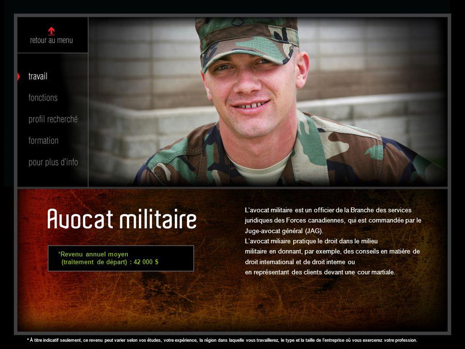 L'avocat militaire est un officier de la Branche des services juridiques des Forces canadiennes, qui est commandée par le Juge-avocat général (JAG). L