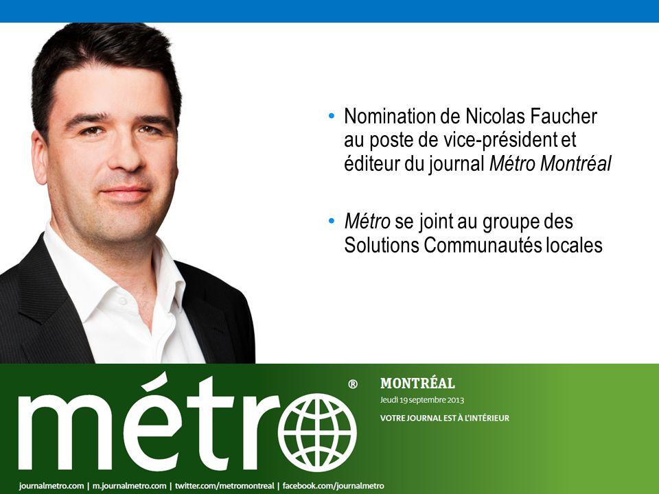 Nomination de Nicolas Faucher au poste de vice-président et éditeur du journal Métro Montréal Métro se joint au groupe des Solutions Communautés locales