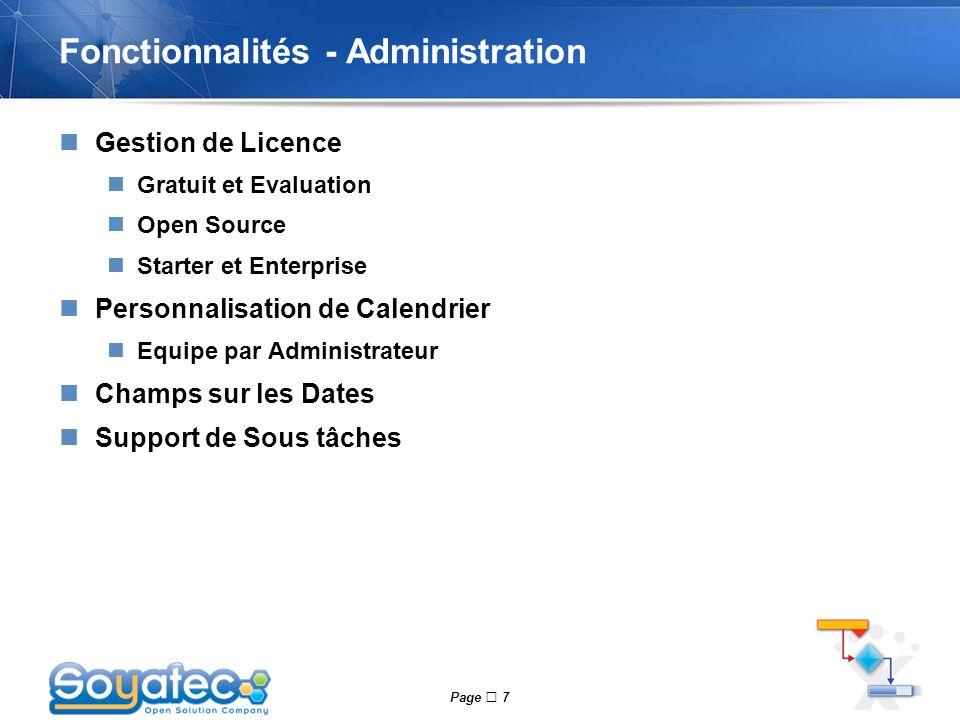 Page  7 Fonctionnalités - Administration Gestion de Licence Gratuit et Evaluation Open Source Starter et Enterprise Personnalisation de Calendrier Eq