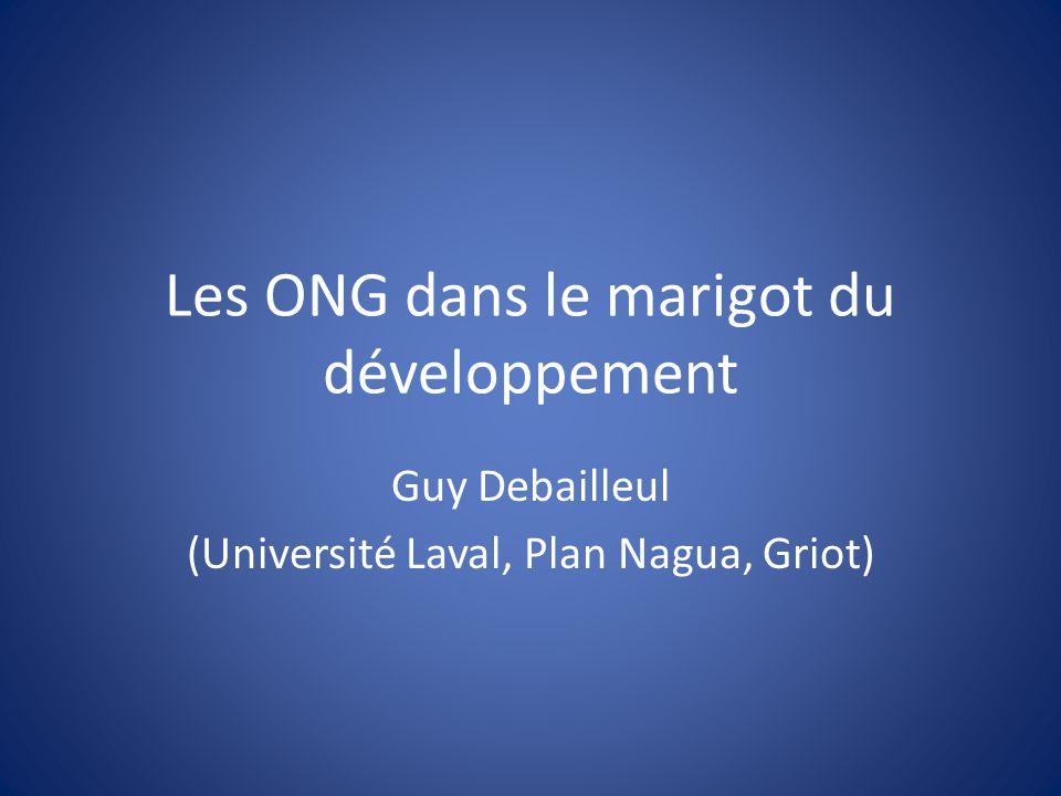 Les ONG dans le marigot du développement Guy Debailleul (Université Laval, Plan Nagua, Griot)