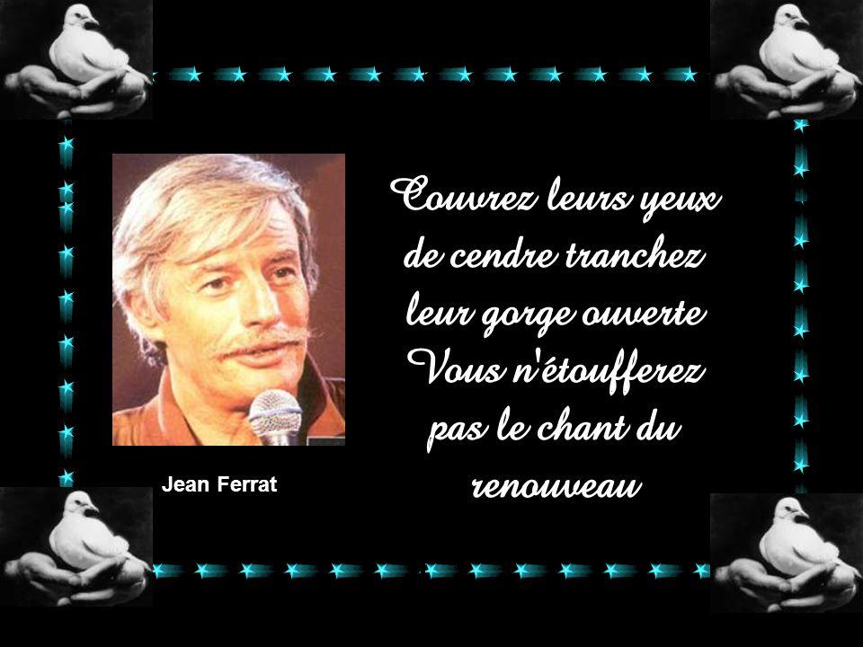 V. HugoLamartineRimbaudBaudelaire Musset Ronsard La force de la France elle est dans ses poètes Qui taillent l'avenir au mois de mai des mots
