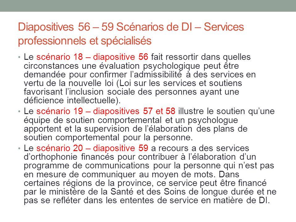 Diapositives 56 – 59 Scénarios de DI – Services professionnels et spécialisés Le scénario 18 – diapositive 56 fait ressortir dans quelles circonstance