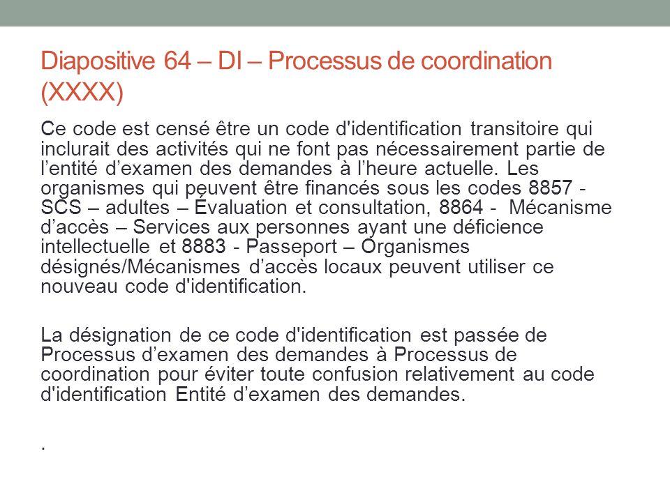 Diapositive 64 – DI – Processus de coordination (XXXX) Ce code est censé être un code d'identification transitoire qui inclurait des activités qui ne