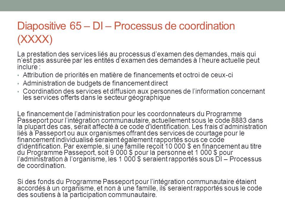 Diapositive 65 – DI – Processus de coordination (XXXX) La prestation des services liés au processus d'examen des demandes, mais qui n'est pas assurée