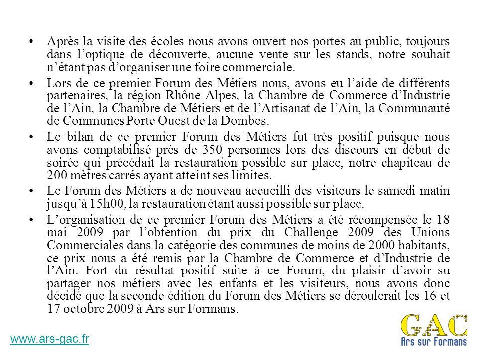 Le Forum des Métiers comment ça marche Le Forum des Métiers est avant tout une action visant à informer les enfants, les adultes sur les divers métiers exercés par les professionnels de la commune.