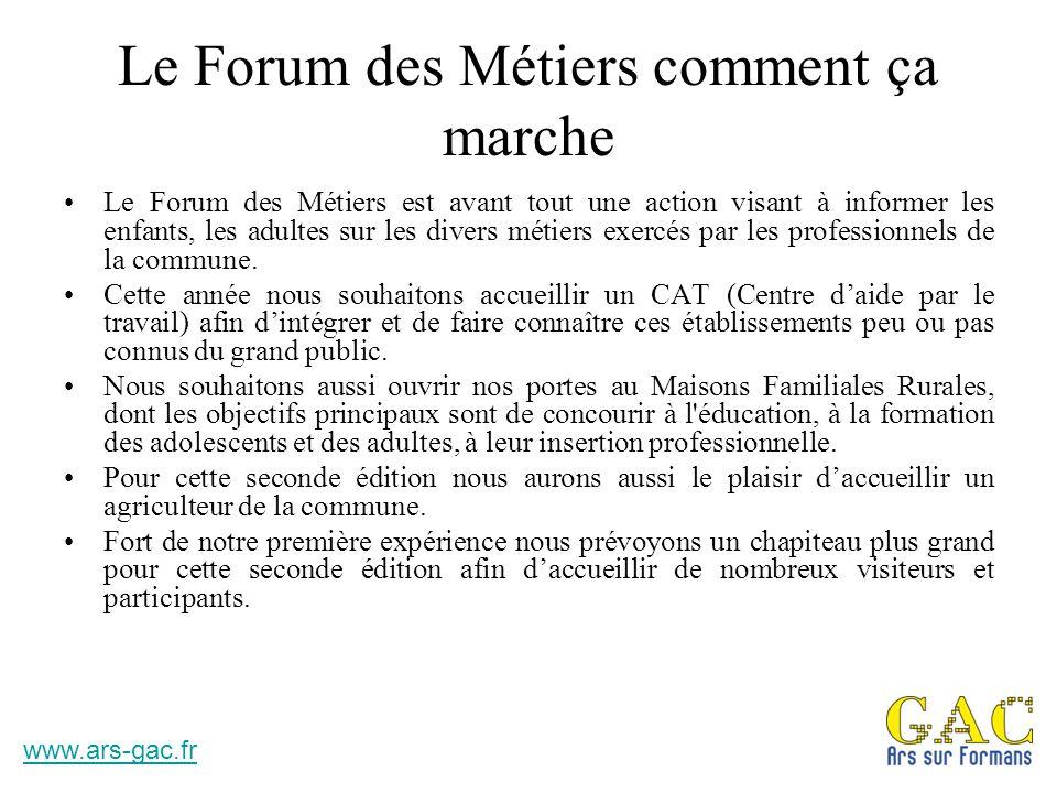 Le Forum des Métiers comment ça marche Le Forum des Métiers est avant tout une action visant à informer les enfants, les adultes sur les divers métier