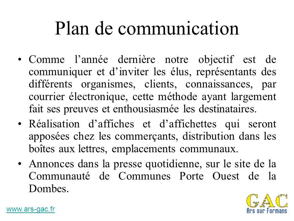 Plan de communication Comme l'année dernière notre objectif est de communiquer et d'inviter les élus, représentants des différents organismes, clients