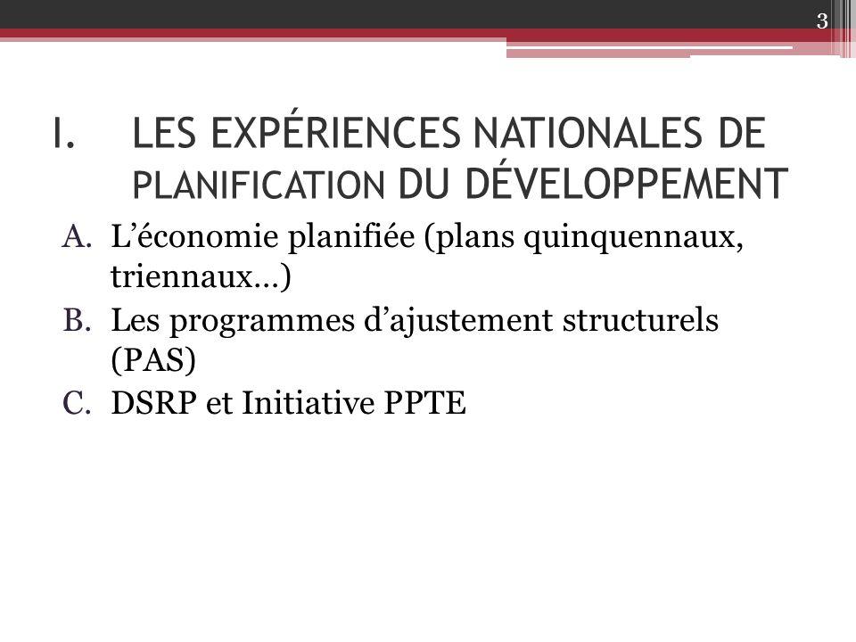 I.LES EXPÉRIENCES NATIONALES DE PLANIFICATION DU DÉVELOPPEMENT A.L'économie planifiée (plans quinquennaux, triennaux…) B.Les programmes d'ajustement s