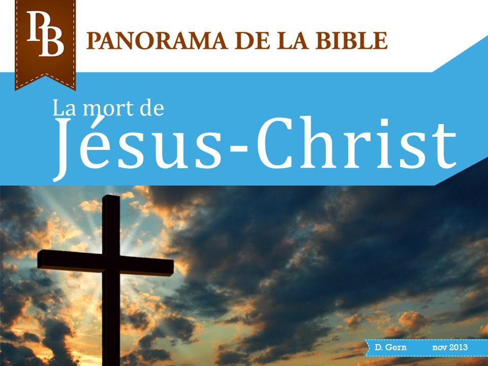 Panorama de la Bible 2 La mort de Jésus occupe une place très importante dans la bible.