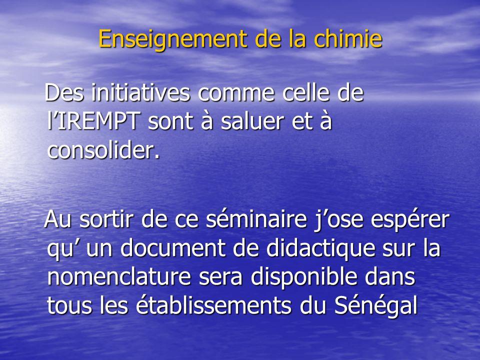 Enseignement de la chimie Des initiatives comme celle de l'IREMPT sont à saluer et à consolider.