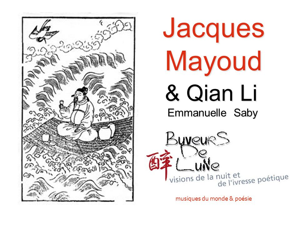 Jacques Mayoud musiques du monde & poésie & Qian Li Emmanuelle Saby Emmanuelle Saby