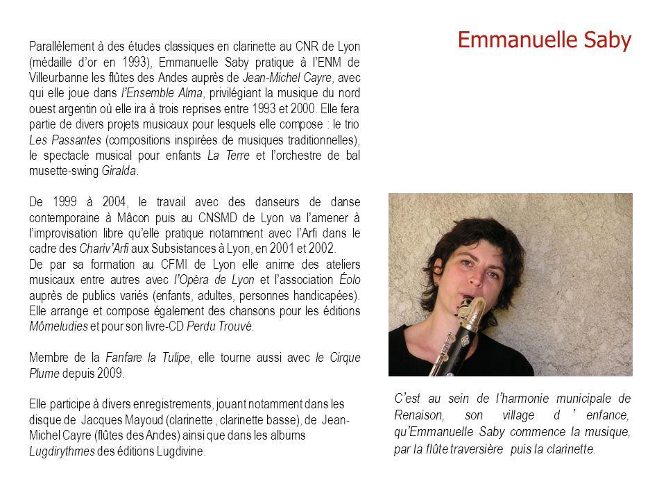 C'est au sein de l'harmonie municipale de Renaison, son village d'enfance, qu'Emmanuelle Saby commence la musique, par la flûte traversière puis la cl