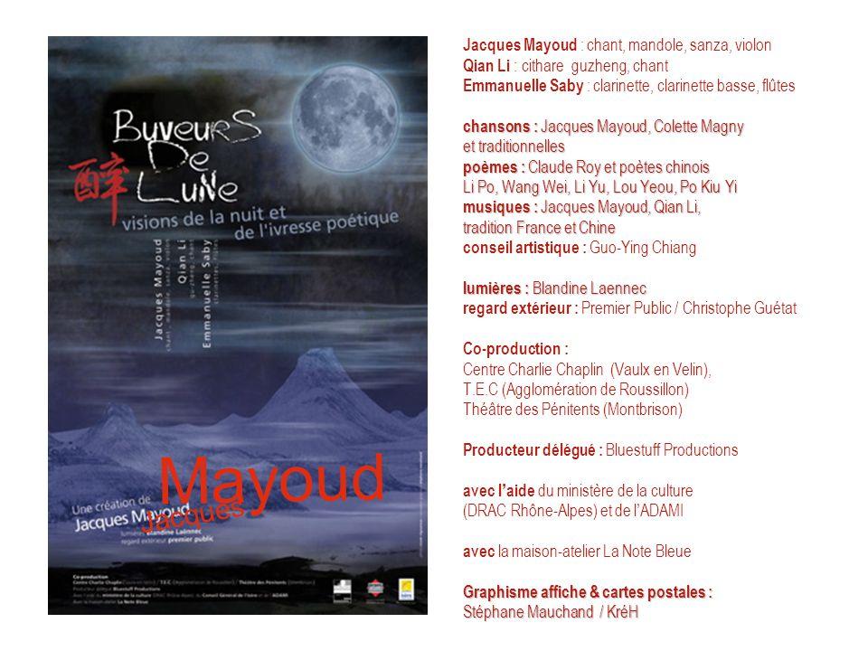chansons : Jacques Mayoud, Colette Magny et traditionnelles poèmes : Claude Roy et poètes chinois Li Po, Wang Wei, Li Yu, Lou Yeou, Po Kiu Yi musiques