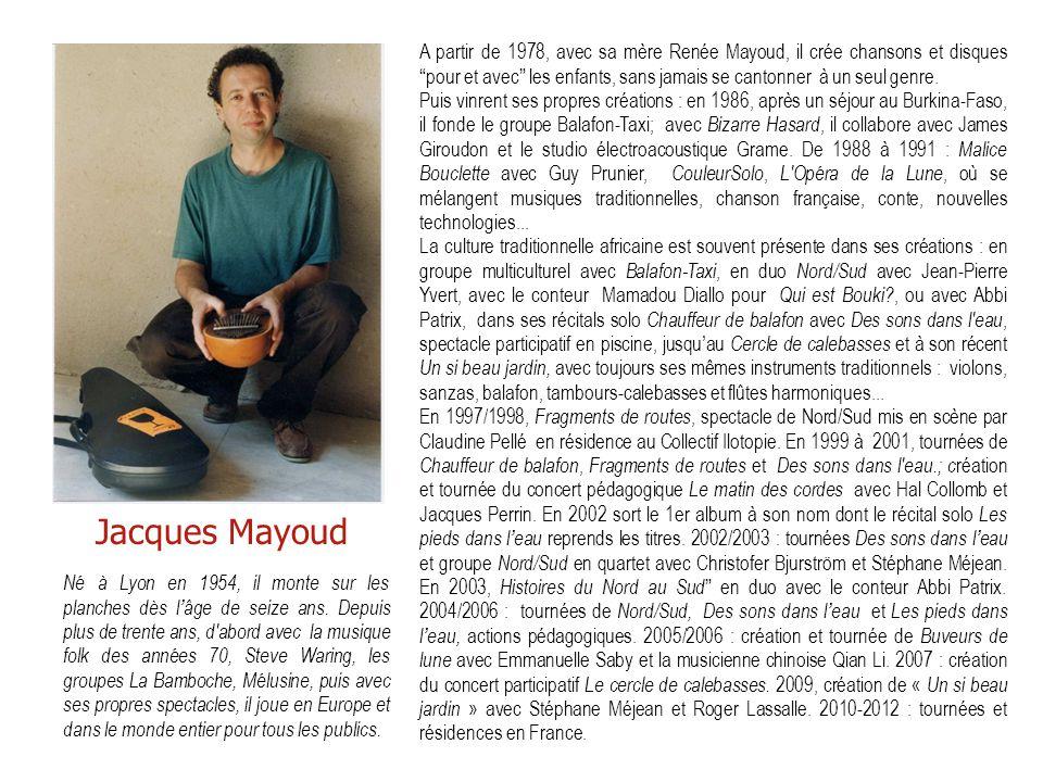 """A partir de 1978, avec sa mère Renée Mayoud, il crée chansons et disques """"pour et avec"""" les enfants, sans jamais se cantonner à un seul genre. Puis vi"""