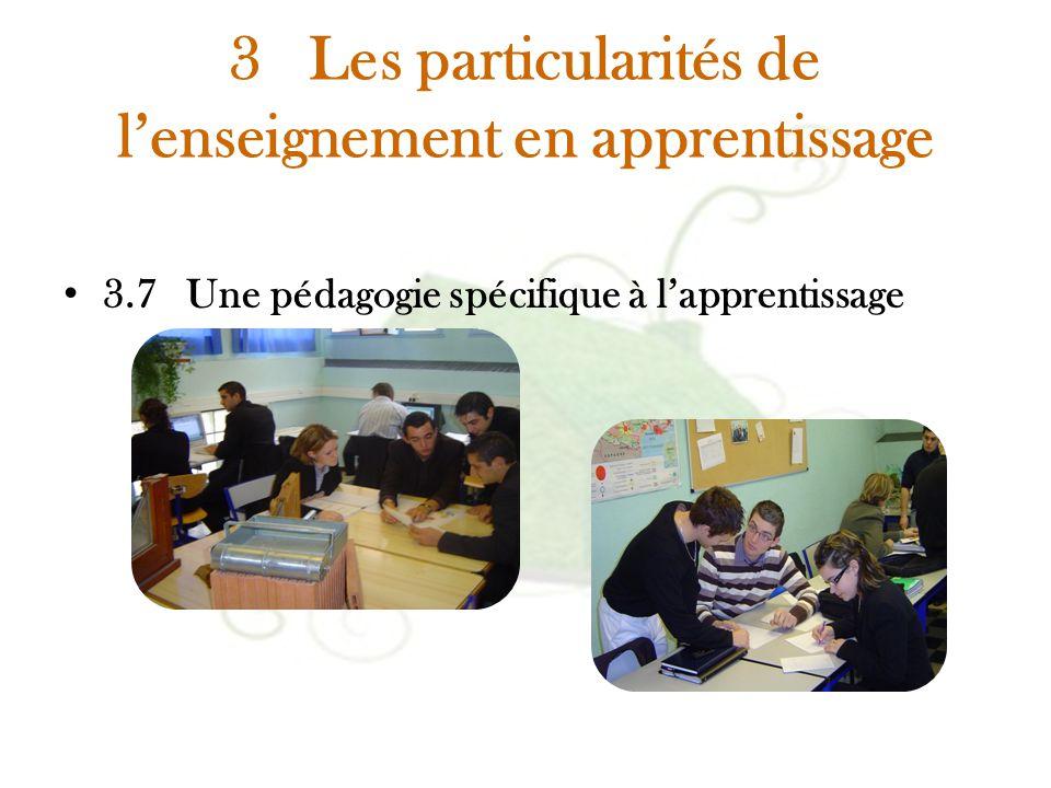 3 Les particularités de l'enseignement en apprentissage 3.7 Une pédagogie spécifique à l'apprentissage