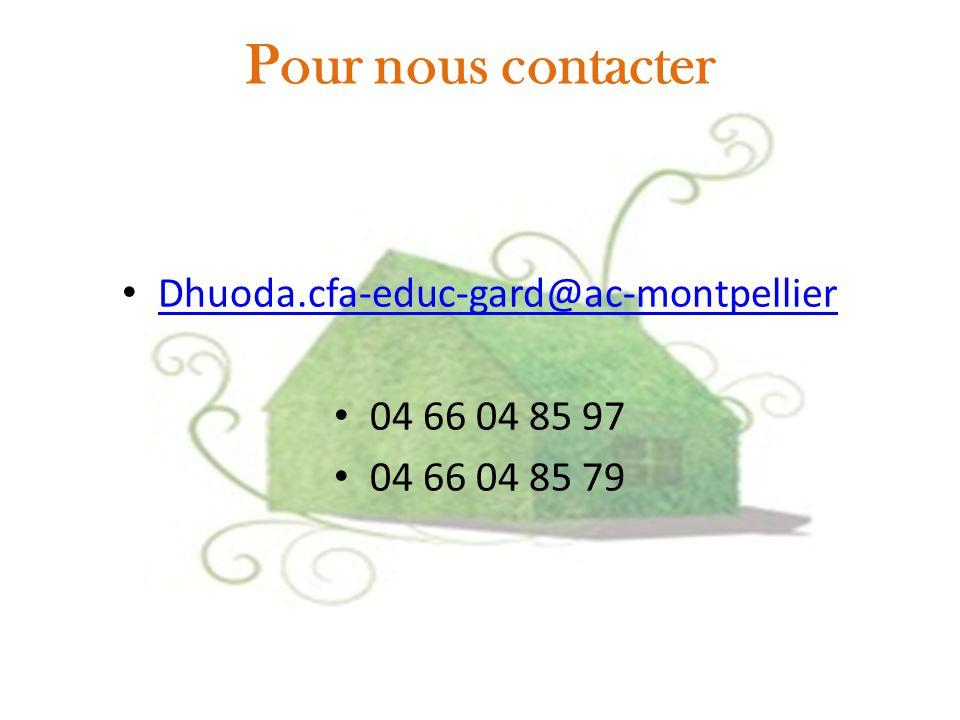 Pour nous contacter Dhuoda.cfa-educ-gard@ac-montpellier 04 66 04 85 97 04 66 04 85 79