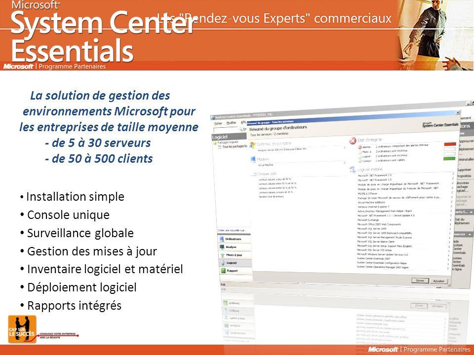 Installation simple Console unique Surveillance globale Gestion des mises à jour Inventaire logiciel et matériel Déploiement logiciel Rapports intégrés La solution de gestion des environnements Microsoft pour les entreprises de taille moyenne - de 5 à 30 serveurs - de 50 à 500 clients