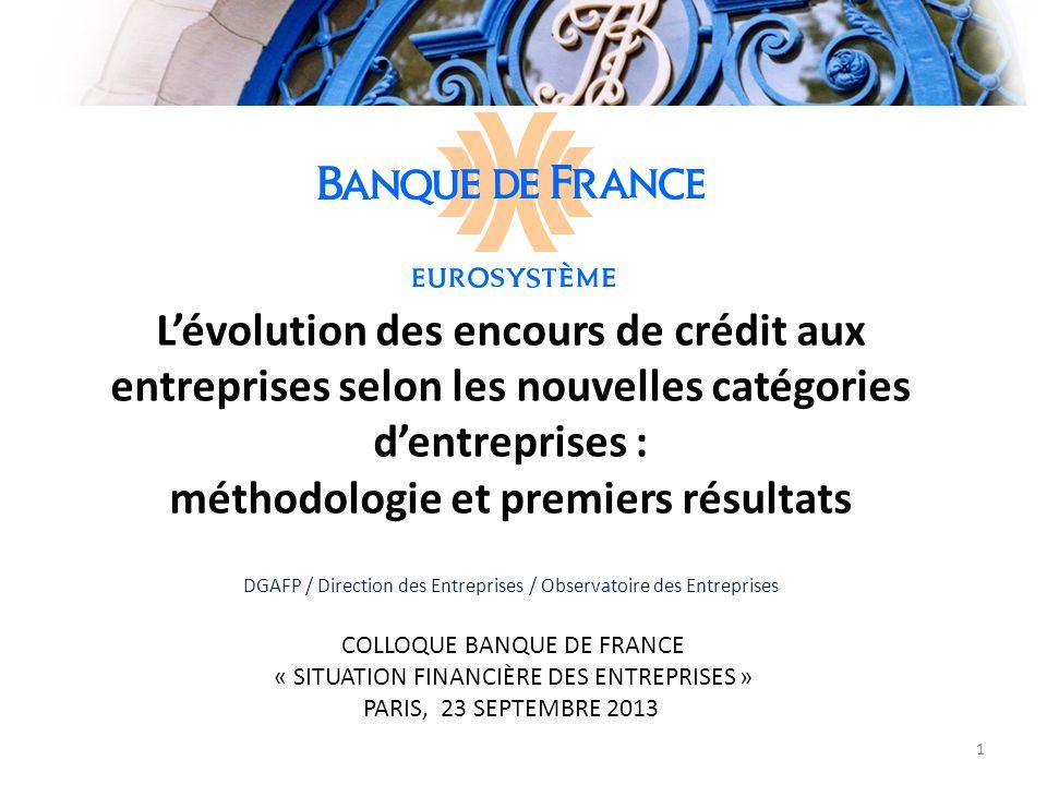 L'évolution des encours de crédit aux entreprises selon les nouvelles catégories d'entreprises : méthodologie et premiers résultats DGAFP / Direction