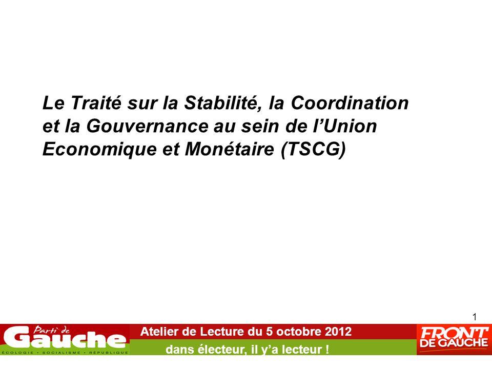 Le Traité sur la Stabilité, la Coordination et la Gouvernance au sein de l'Union Economique et Monétaire (TSCG) Atelier de Lecture du 5 octobre 2012 d