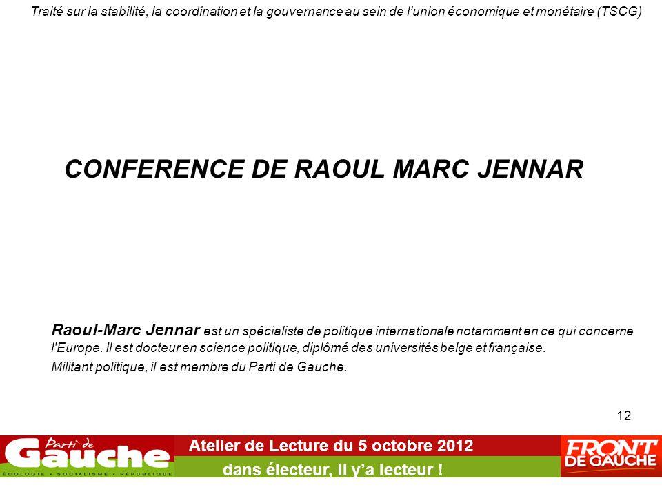 CONFERENCE DE RAOUL MARC JENNAR Atelier de Lecture du 5 octobre 2012 dans électeur, il y'a lecteur ! Traité sur la stabilité, la coordination et la go