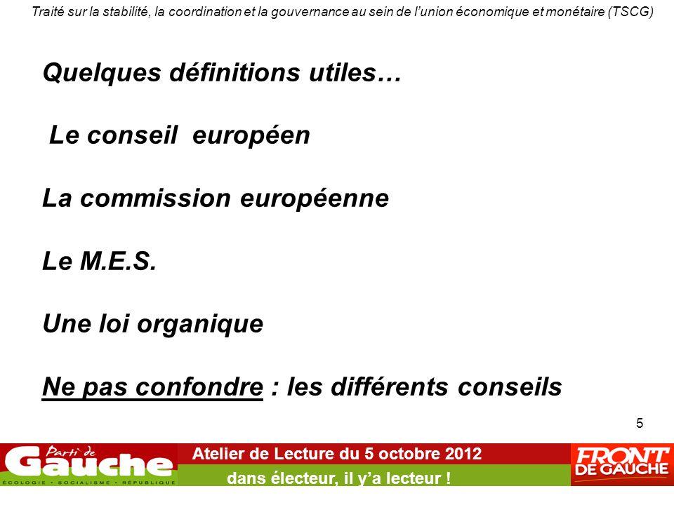 Quelques définitions utiles… Le conseil européen La commission européenne Le M.E.S. Une loi organique Ne pas confondre : les différents conseils Ateli