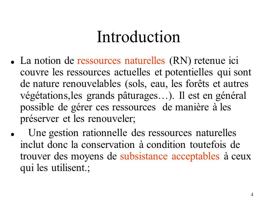 5 Introduction (suite)  Dans le passé la gestion des ressources naturelles consistait à préserver une ressource à un seul usage.