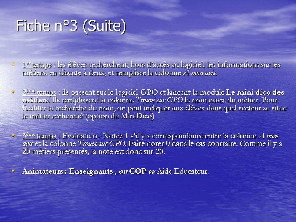 Fiche n°3 (Suite) 1 er temps : les élèves recherchent, hors d'accès au logiciel, les informations sur les métiers, en discute à deux, et remplisse la colonne A mon avis.