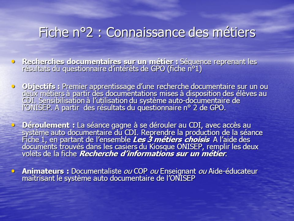 VARIANTE : UTILISATION DE LA DOCUMENTATION ACCESSIBLE PAR INTERNET Utiliser le même support pour recueillir les informations sur une profession, mais avec des informations recueillies sur le site www.onisep.fr.