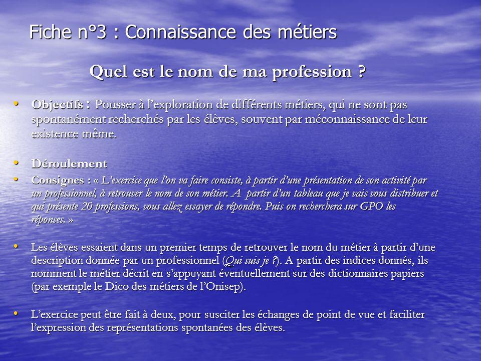 Fiche n°3 : Connaissance des métiers Quel est le nom de ma profession .