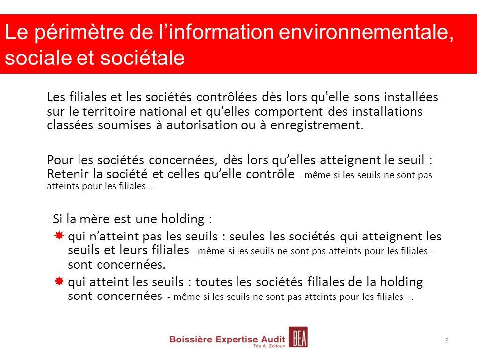 Le périmètre de l'information environnementale, sociale et sociétale Les filiales et les sociétés contrôlées dès lors qu'elle sons installées sur le t