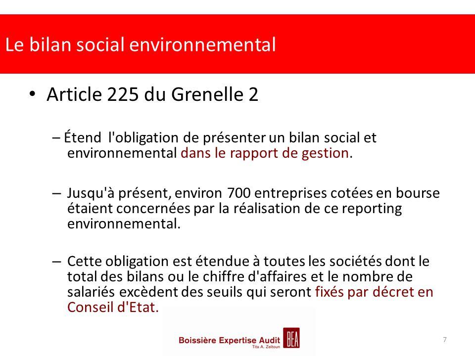 Le bilan social environnemental Article 225 du Grenelle 2 – Étend l'obligation de présenter un bilan social et environnemental dans le rapport de gest