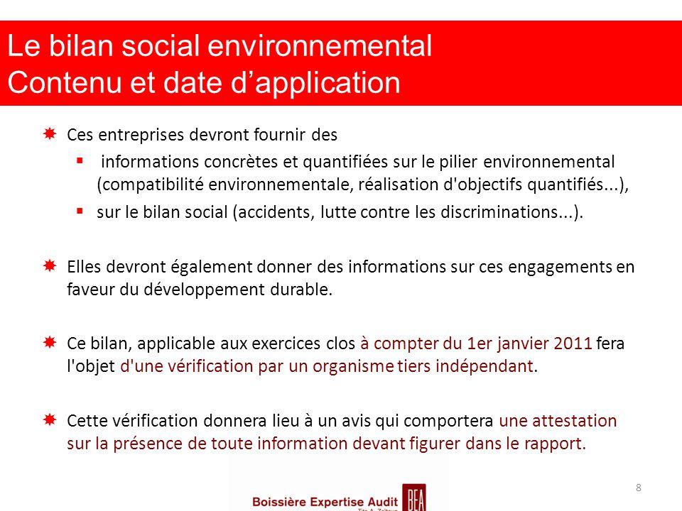Le bilan social environnemental Contenu et date d'application  Ces entreprises devront fournir des  informations concrètes et quantifiées sur le pil