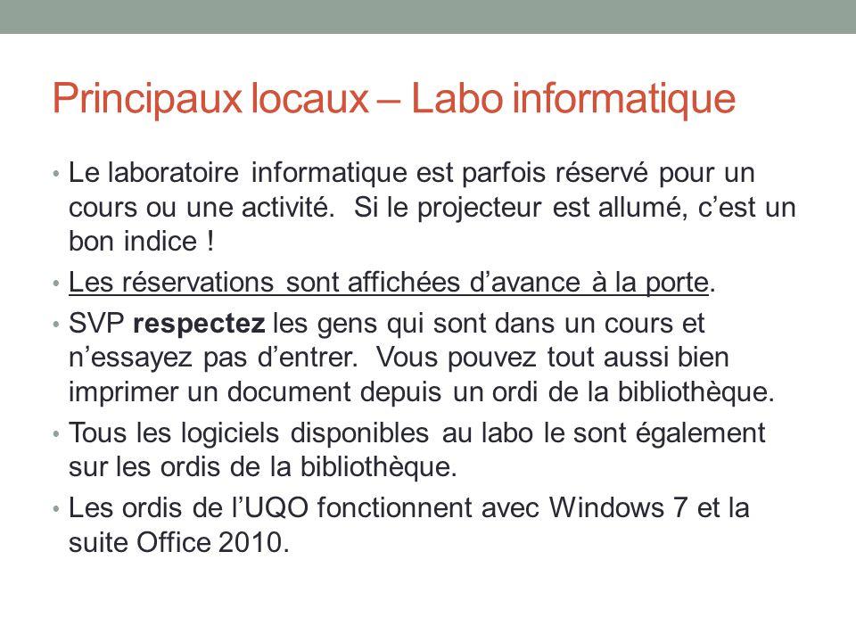 Principaux locaux – Labo informatique Le laboratoire informatique est parfois réservé pour un cours ou une activité.
