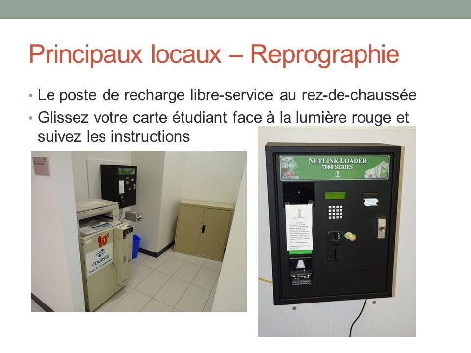 Principaux locaux – Reprographie Le poste de recharge libre-service au rez-de-chaussée Glissez votre carte étudiant face à la lumière rouge et suivez les instructions