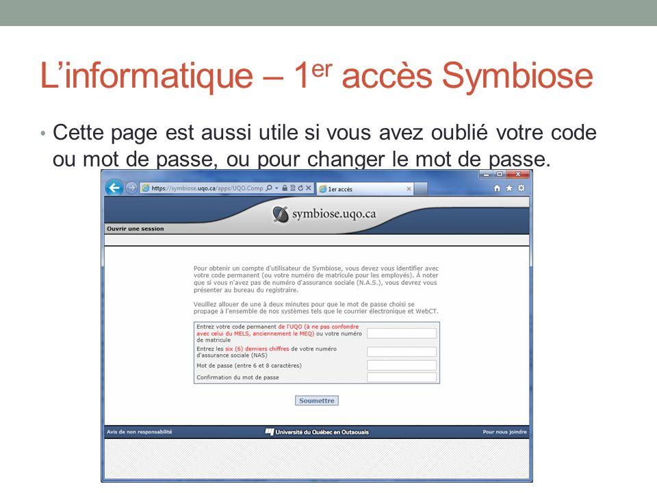 L'informatique – 1 er accès Symbiose Cette page est aussi utile si vous avez oublié votre code ou mot de passe, ou pour changer le mot de passe.