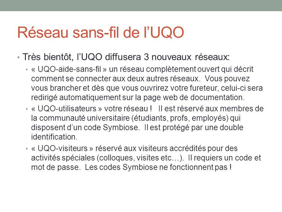 Réseau sans-fil de l'UQO Très bientôt, l'UQO diffusera 3 nouveaux réseaux: « UQO-aide-sans-fil » un réseau complètement ouvert qui décrit comment se c