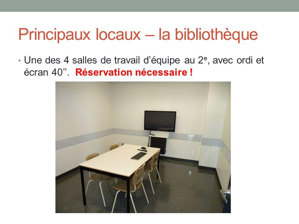 Principaux locaux – la bibliothèque Une des 4 salles de travail d'équipe au 2 e, avec ordi et écran 40''. Réservation nécessaire !