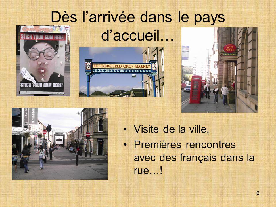 6 Dès l'arrivée dans le pays d'accueil… Visite de la ville, Premières rencontres avec des français dans la rue…!