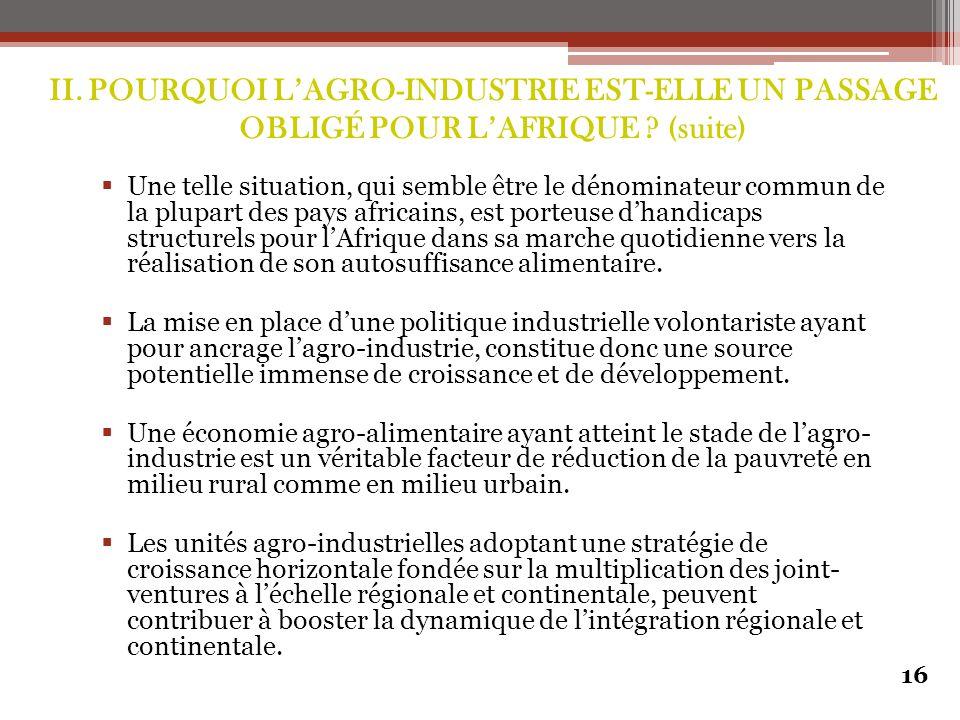  Une telle situation, qui semble être le dénominateur commun de la plupart des pays africains, est porteuse d'handicaps structurels pour l'Afrique da