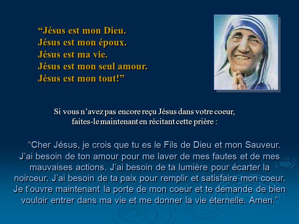 Si vous n'avez pas encore reçu Jésus dans votre coeur, faites-le maintenant en récitant cette prière : Cher Jésus, je crois que tu es le Fils de Dieu et mon Sauveur.