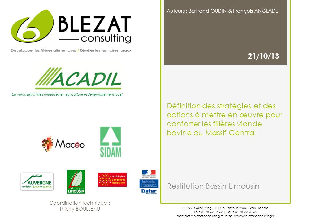 BLEZAT Consulting | 18 rue Pasteur 69007 Lyon France Tél : 04 78 69 84 69 | Fax : 04 78 72 28 65 contact@blezatconsulting.fr |http://www.blezatconsult