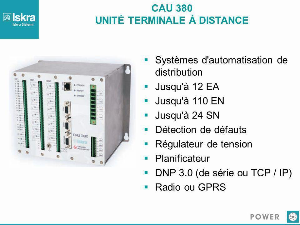 CAU 380 UNITÉ TERMINALE Á DISTANCE  Systèmes d'automatisation de distribution  Jusqu'à 12 EA  Jusqu'à 110 EN  Jusqu'à 24 SN  Détection de défauts