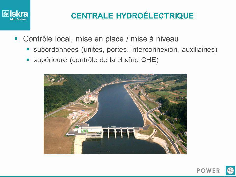 CENTRALE HYDROÉLECTRIQUE  Contrôle local, mise en place / mise à niveau  subordonnées (unités, portes, interconnexion, auxiliairies)  supérieure (c