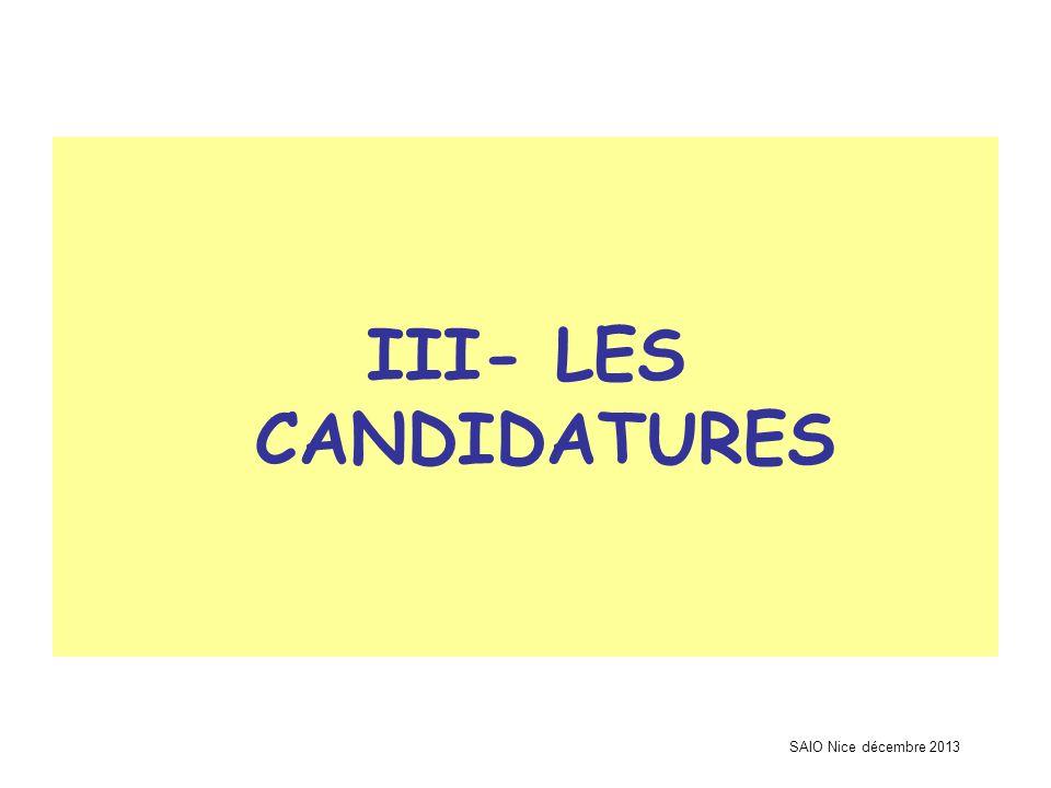 SAIO Nice décembre 2013 III- LES CANDIDATURES