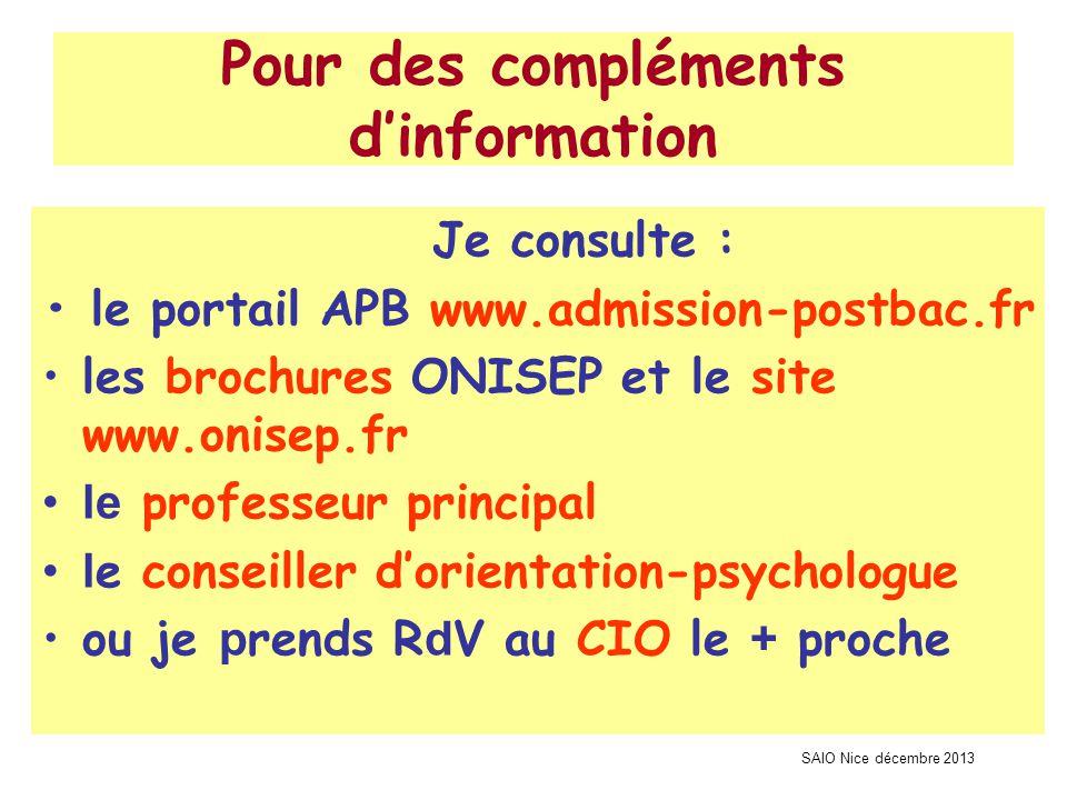 SAIO Nice décembre 2013 Pour des compléments d'information Je consulte : le portail APB www.admission-postbac.fr les brochures ONISEP et le site www.o