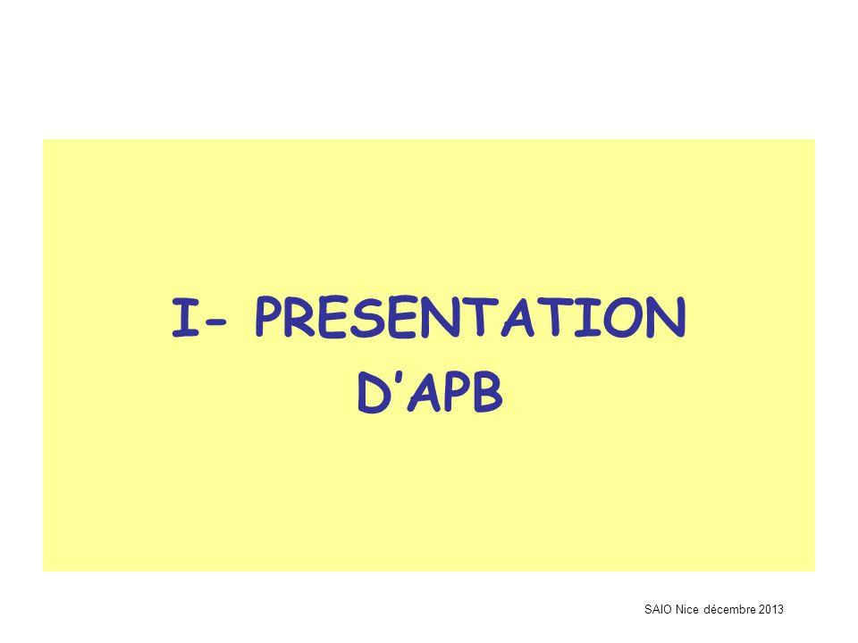 SAIO Nice décembre 2013 I- PRESENTATION D'APB
