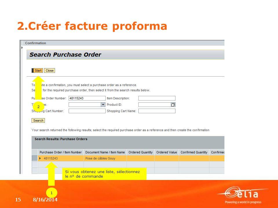 8/16/2014158/16/201415 2.Créer facture proforma 2 Si vous obtenez une liste, sélectionnez le n° de commande 1