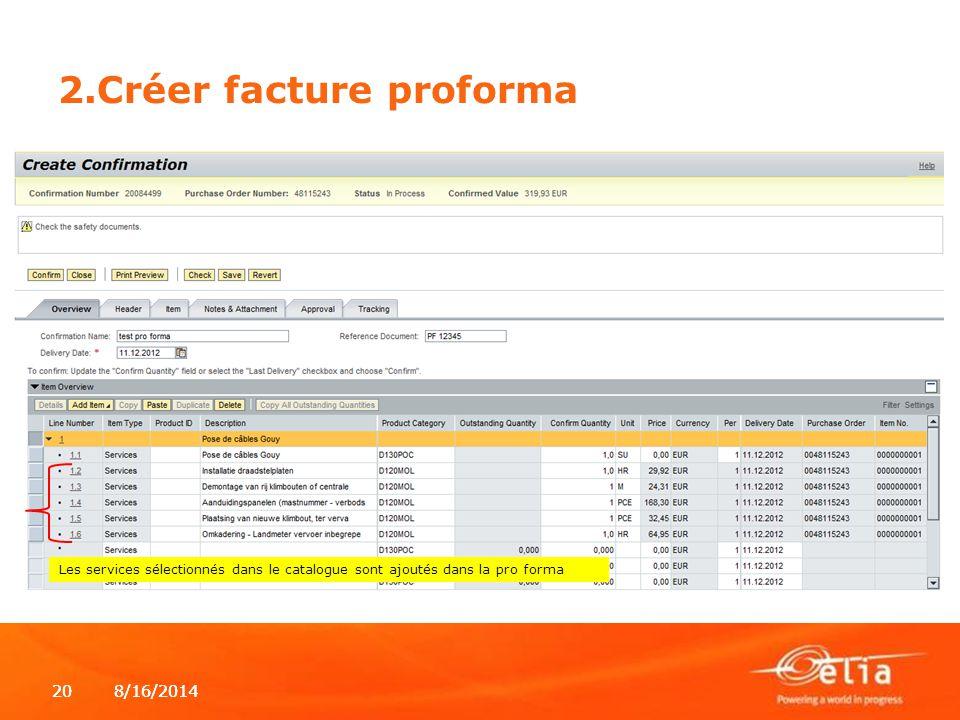 8/16/2014208/16/201420 2.Créer facture proforma Les services sélectionnés dans le catalogue sont ajoutés dans la pro forma