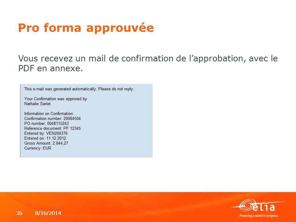 8/16/2014368/16/201436 Pro forma approuvée Vous recevez un mail de confirmation de l'approbation, avec le PDF en annexe.